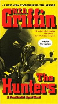 The Hunters by W.E.B. Griffin