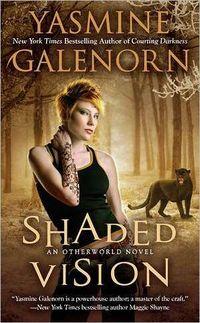 Shaded Vision by Yasmine Galenorn