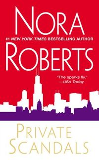 Private Scandals by Nora Roberts