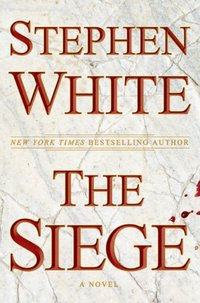 The Siege by Stephen White