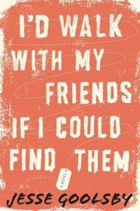 I'd Walk with My Friends If I Could Find Them