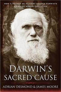 Darwin's Sacred Cause by James Moore