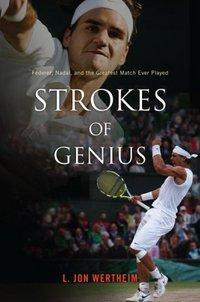 Strokes Of Genius by L. Jon Wertheim