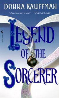 The Legend Of The Sorcerer by Donna Kauffman