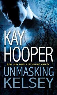 Unmasking Kelsey by Kay Hooper