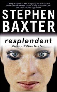 Resplendent by Stephen Baxter