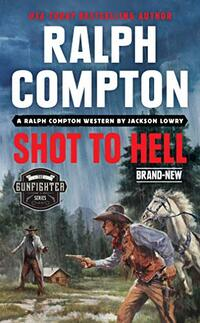 Ralph Compton Shot to Hell