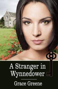 A Stranger in Wynnedower by Grace Greene