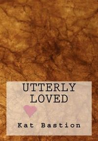 Utterly Loved