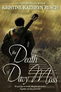 The Death of Davy Moss by Kristine Kathryn Rusch