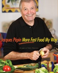 Jacques P?pin More Fast Food My Way