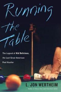 Running the Table by L. Jon Wertheim