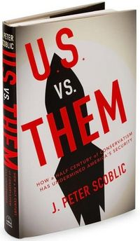 U.S. Versus Them by J. Peter Scoblic