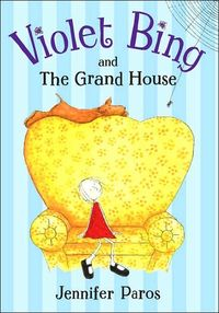 Violet Bing and the Grand House