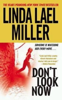 Don't Look Now by Linda Lael Miller