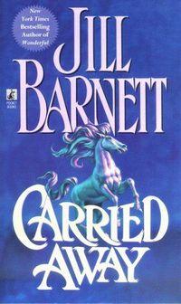 Carried Away by Jill Barnett