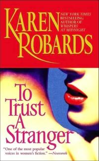 To Trust a Stranger by Karen Robards