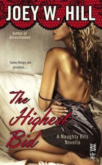 Naughty Bits Part IV: The Highest Bid by Joey W. Hill