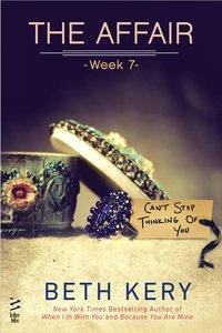 The Affair: Week 7 by Beth Kery