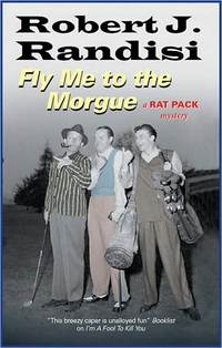 Fly Me To The Morgue by Robert Randisi
