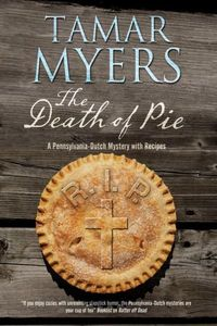The Death of Pie by Tamar Myers