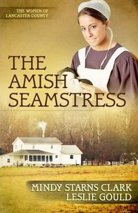 The Amish Seamstress by Mindy Starns Clark