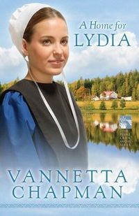 A Home For Lydia by Vannetta Chapman