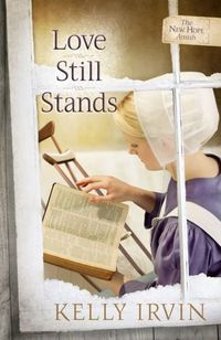 Love Still Stands by Kelly Irvin