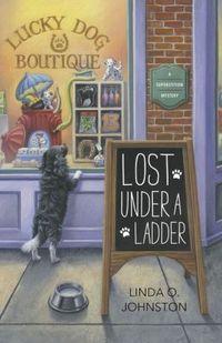 Lost Under a Ladder by Linda O. Johnston