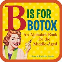 B Is For Botox