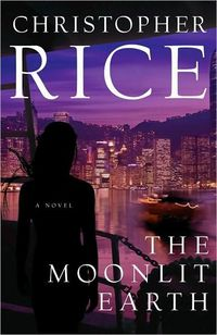 The Moonlit Earth by Christopher Rice