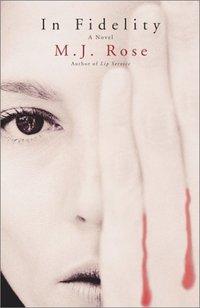 In Fidelity by M.J. Rose