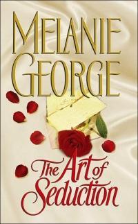 Art of Seduction by Melanie George
