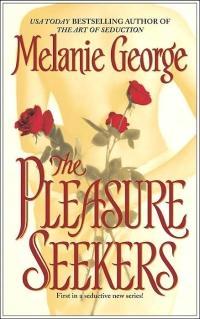 Excerpt of The Pleasure Seekers by Melanie George