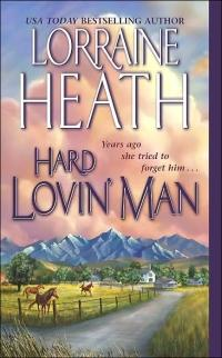 Hard Lovin' Man by Lorraine Heath