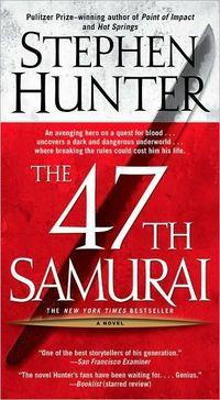The 47th Samurai by Stephen Hunter