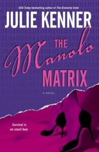 The Manolo Matrix by Julie Kenner