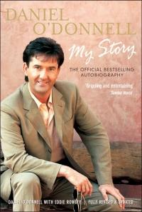 Daniel O'Donnell: My Story: The Official Book