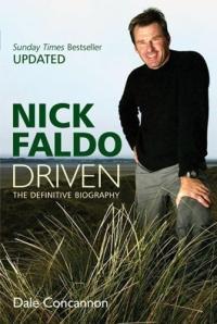 Nick Faldo Driven : The Definitive Biography