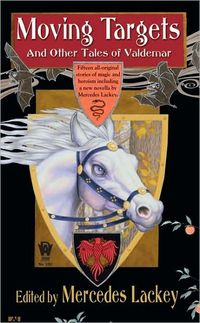 Moving Targets And Other Tales Of Valdemar (Valdemar Novels) by Mercedes Lackey