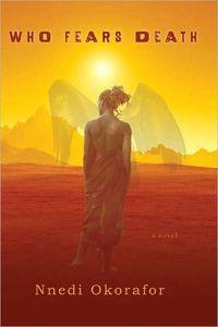 Who Fears Death? by Nnedi Okorafor