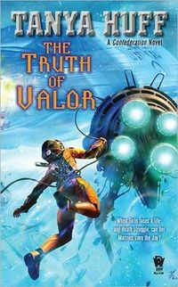 The Truth Of Valor by Tanya Huff