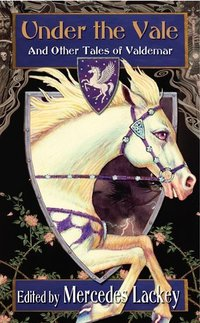 Under The Vale by Mercedes Lackey