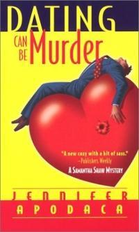 Dating Can Be Murder by Jennifer Apodaca