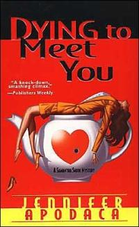 Dying to Meet You by Jennifer Apodaca