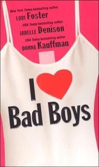 I Love Bad Boys by Donna Kauffman