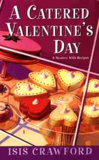 A Catered Valentine's Day by Isis Crawford