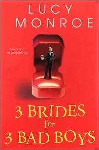 3 Brides for 3 Bad Boys by Lucy Monroe