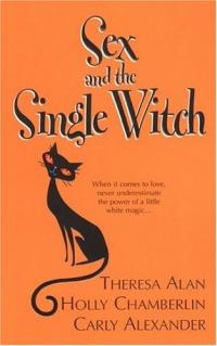 Sex And the Single Witch by Theresa Alan