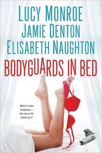 Bodyguards In Bed by Jamie Denton
